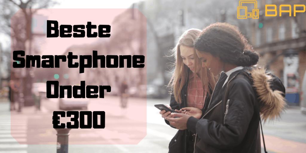 Beste Smartphone Onder €300
